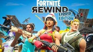 The Fortnite Rewind: Liquid Edition