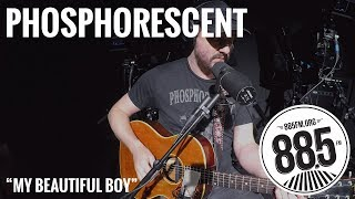"Phosphorescent || Live @ 885FM || ""My Beautiful Boy"""