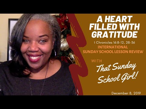 📚🙌🏾❤️ Sunday School Lesson: A Heart Filled With Gratitude   December 8, 2019