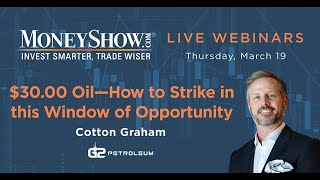 $30.00 Oil--How to Strike in this Window of Opportunity