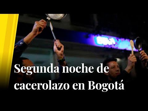 Segunda noche consecutiva de cacerolazo en Bogota