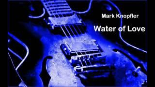 Water of Love ☆  Mark Knopfler HQ