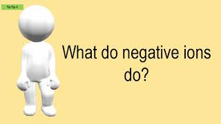 What Do Negative Ions Do?