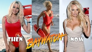 'Baywatch' Stars Then And Now 2017