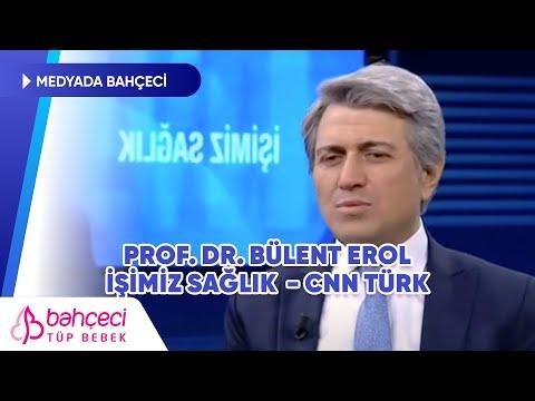 CNN Türk | İşimiz Sağlık Prof. Dr. Bülent Erol | Bahçeci Tüp Bebek