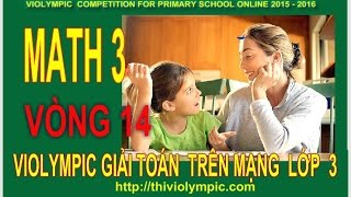 Thi Violympic Giải toán trên mạng Lớp 3 Vòng 14 Năm 2016