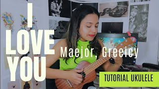 I Love You   Maejor, Greeicy  Tutorial Ukulele