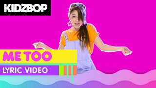 KIDZ BOP Kids - Me Too (Official Lyric Video) [KIDZ BOP 33] #ReadAlong