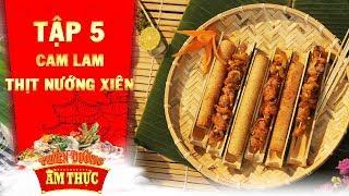 thien-duong-am-thuc-3-tap-5-com-lam-thit-nuong-xien-rung-vang-bien-bac