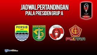 Jadwal Piala Presiden 2019 Grup A: PS Tira, Persib Bandung, Persebaya Surabaya dan Perseru Serui