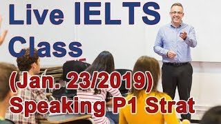 IELTS Live Class - Speaking - Strategies and Exercise for Band 9