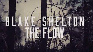 Blake Shelton The Flow