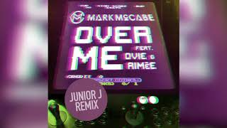 Mark McCabe Ft Ovie And Aimee   Over Me (Junior J Remix)