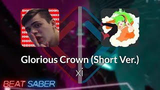Beat Saber | LSToast | xi - Glorious Crown (Short Ver.) [ Expert+] #1 | 93.0%