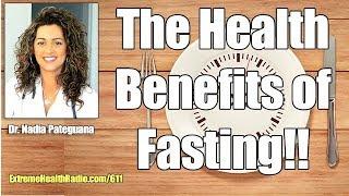 The Health Benefits of Fasting - Extreme Health Radio