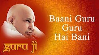 Baani Guru Guru Hai Bani || Guruji Bhajans || Guruji World of Blessings
