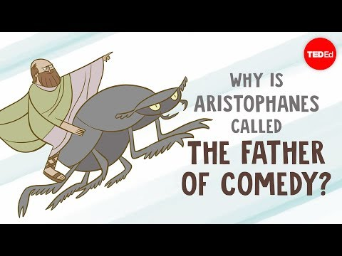 "Why is Aristophanes called ""The Father of Comedy""? – Mark Robinson"