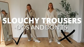 HOW TO STYLE SLOUCHY TROUSERS | A Comprehensive Guide