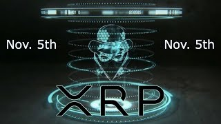 XRP - Could Ripple Riddler Be Right About November 5th??? $589???