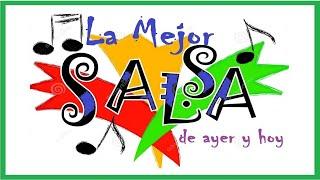 La Mejor Salsa De Ayer Y Hoy Para Bailar  Mix éxitos