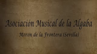 preview picture of video 'Asociación Musical de la Algaba en Moron de la Frontera (Hollywood Huelva)'