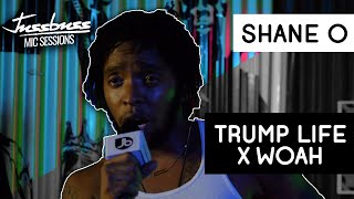 Shane O | Trump Life x Woah | Jussbuss Mic Sessions | Season 1 | Episode 14