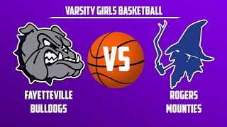 Varsity Girls Basketball | Rogers vs. Fayetteville