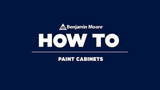 How To Paint Cabinets | Benjamin Moore Advance Paint