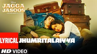 Jagga Jasoos : Jhumritalaiyya Song With Lyrics l Ranbir, Katrina | Pritam Arijit, Mohan | Neelesh
