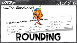 Tutorial 8- Rounding Whole Numbers using number lines & rounding chant- LOTSA MATH