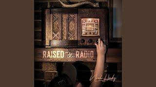 Noah Hicks Raised On The Radio
