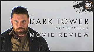 The Dark Tower Non Spoiler Movie Review