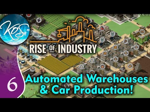 Rise Of Industry Ep 6: OVERWHELMED BY CAR PARTS - ALPHA 6RC5 - Let's Play, Gameplay