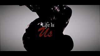 𝐋𝐢𝐟𝐞 𝐈𝐬 𝓤𝓼 [Us Trailer - Extended Ver.]