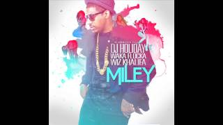 "DJ Holiday ft. Waka Flocka Flame & Wiz Khalifa - ""Miley"" (Audio) (Explicit)"