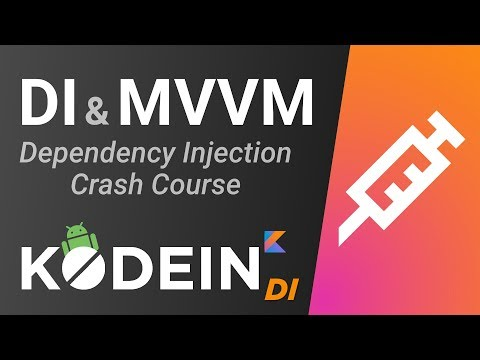 Dependency Injection with Kodein & MVVM Architecture - Android Kotlin Tutorial