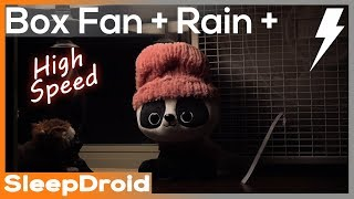 ► Box Fan (High Speed) and Rain Sounds for Sleeping with Distant Thunder, 10 hours Fan White Noise