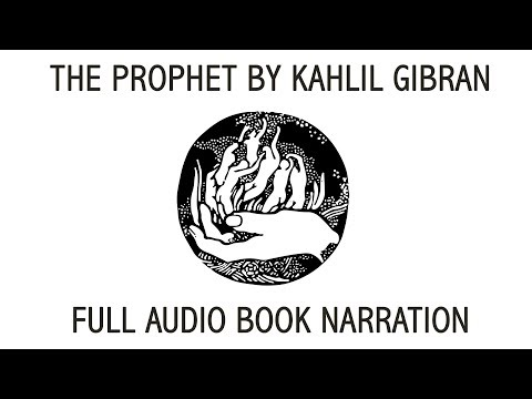 The Prophet – Kahlil Gibran –  Full Audio Book – Narration