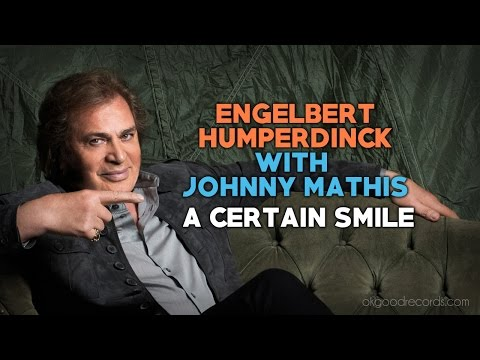Engelbert Calling JOHNNY MATHIS A Certain Smile ENGELBERT HUMPERDINCK
