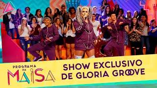 Show Exclusivo De Gloria Groove | Programa Da Maisa (180519)