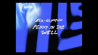 "Ex-Olympian – ""Penny In The Well"" (feat. Sam Lawrence)"