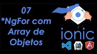 07 - *NgFor com Array de Objetos - Ionic 4 & Angular