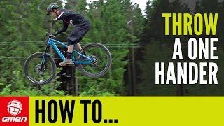 How To Do A One Hander   Mountain Bike Skills