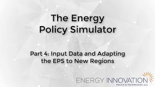 The Energy Policy Simulator, Part 4: Input Data and Adapting the EPS to New Regions