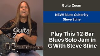 Play This 12-Bar Blues Solo Jam in G With Steve Stine | Blues Guitar Workshop