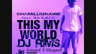 Chamillionaire - This My World Ft Big K.R.I.T Chopped & Screwed By Dj Rims