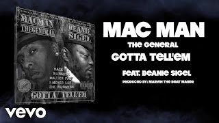 Mac Man the General - Gotta Tell'Em (Audio) ft. Beanie Sigel