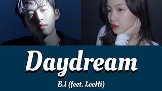 【日本語字幕/カナルビ】B.I feet. LeeHi(비아이 feet. 이하이) - Daydream(긴 꿈)【和訳/歌詞】