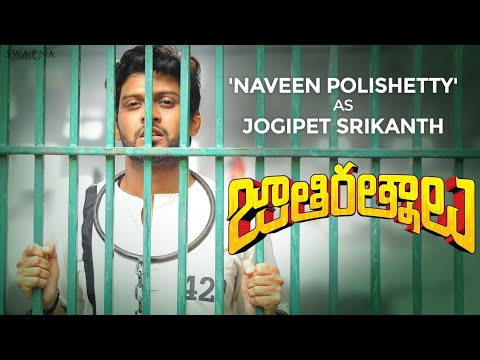 Introducing Our First Jathi Ratnam \'Naveen Polishetty\' as Jogipet Srikanth