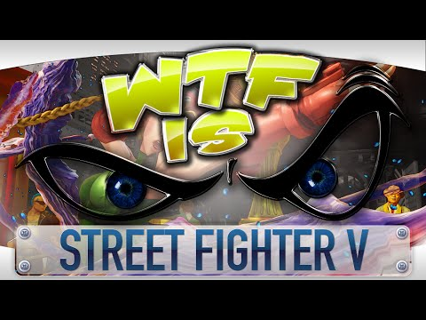 ► WTF Is... - Street Fighter V ? - YouTube video thumbnail